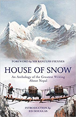 3. House of Snow (Ranulph Fiennes and Ed Douglas) books about nepal